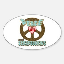 Peace Love and Scrapbooking Oval Decal
