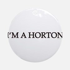 DOOL - I'm A Horton Ornament (Round)