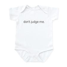 Don't Judge Me Infant Creeper
