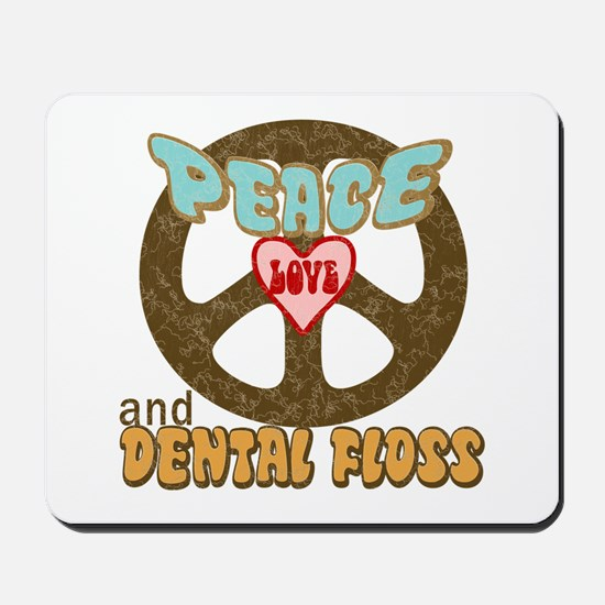 Peace Love and Dental Floss Mousepad