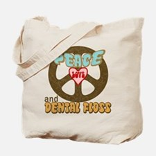 Peace Love and Dental Floss Tote Bag