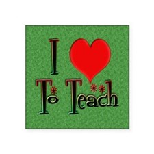 "Love To Teach background Square Sticker 3"" x 3"""