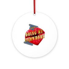 DOINGMYCAMWHORE---I-LOVE Round Ornament