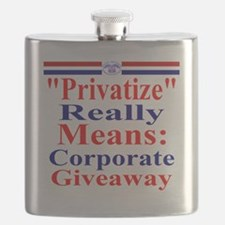 Privatize Really Means Corporate GiveawayT S Flask