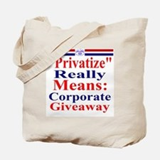 Privatize Really Means Corporate Giveaway Tote Bag