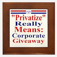 Privatize Really Means Corporate Givea Framed Tile