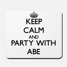 Keep Calm and Party with Abe Mousepad