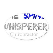 The spine whisperer Oval Car Magnet