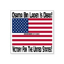 """Osama_bin_laden_is_dead Square Sticker 3"""" x 3"""""""