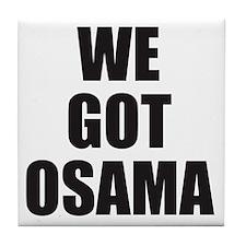 We_Got_Osama Tile Coaster
