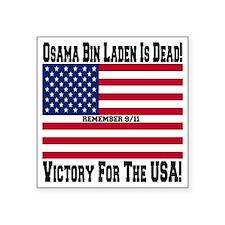 """Osama_bin_laden_is_dead_Sty Square Sticker 3"""" x 3"""""""
