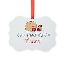 Dont Make Me Call Nonno Ornament