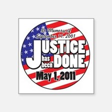 "Justice_Has_Been_Done Square Sticker 3"" x 3"""
