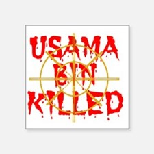 "usama bin killed Square Sticker 3"" x 3"""