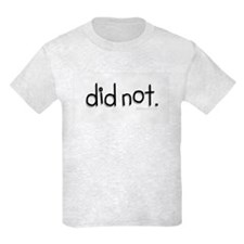 did not Kids T-Shirt