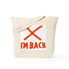 I'm Back Tote Bag