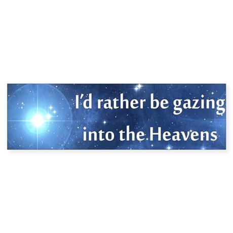 I'd rather be gazing into the Heavens Auto Sticker