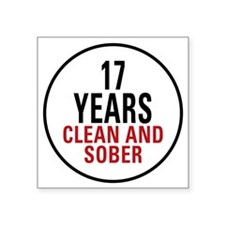 """17 Years Clean and Sober Square Sticker 3"""" x 3"""""""