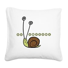 Be Awesome snail children Square Canvas Pillow