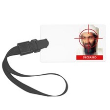 Osama Bin Laden - yes we did Luggage Tag