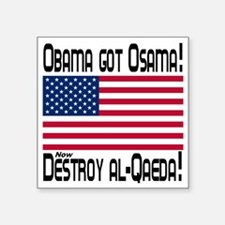 "obama_got_osama Square Sticker 3"" x 3"""