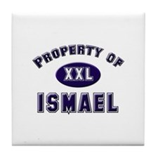 Property of ismael Tile Coaster