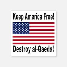 """destroy_al_qaeda Square Sticker 3"""" x 3"""""""