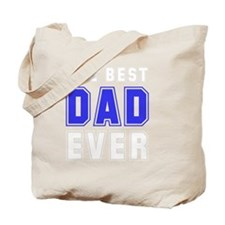 Best Dad Ever White Tote Bag