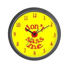 Don't Sass Me Wall Clock