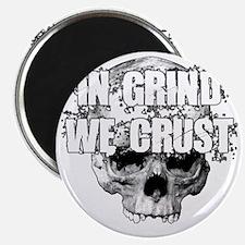 IN-GRIND-WE-CRUST2 Magnet