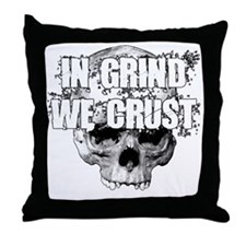 IN-GRIND-WE-CRUST2 Throw Pillow
