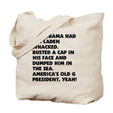 OBAMA WHACKED BIN LADEN1212 Tote Bag