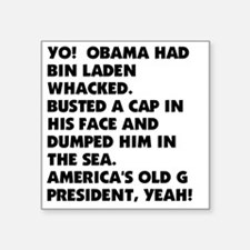 "OBAMA WHACKED BIN LADEN1212 Square Sticker 3"" x 3"""