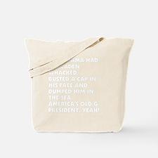 OBAMA WHACKED BIN LADEN1212 WHITE Tote Bag