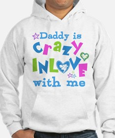 Daddy is Crazy In Love with Me Hoodie