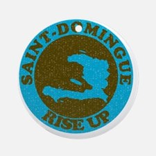 Saint-Domingue - Haiti Rise Up! Round Ornament