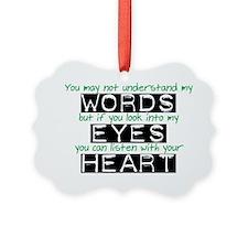 Words Eyes Heart black Ornament