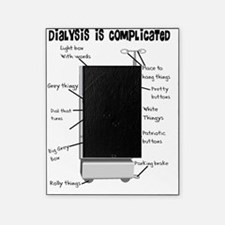 Dialysis is Complicated Picture Frame