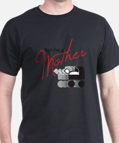 runlikemother2 T-Shirt