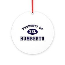 Property of humberto Ornament (Round)