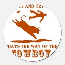 The way of the cowboy Round Car Magnet