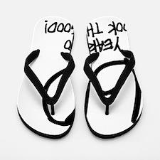 60yearslookgood Flip Flops