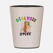 Dialysis STUFF Shot Glass
