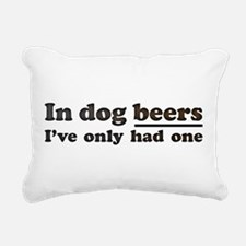 In dog beers Ive only had one Rectangular Canvas P