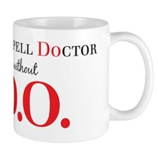 Cant Spell Doctor without D.O. Small Mugs