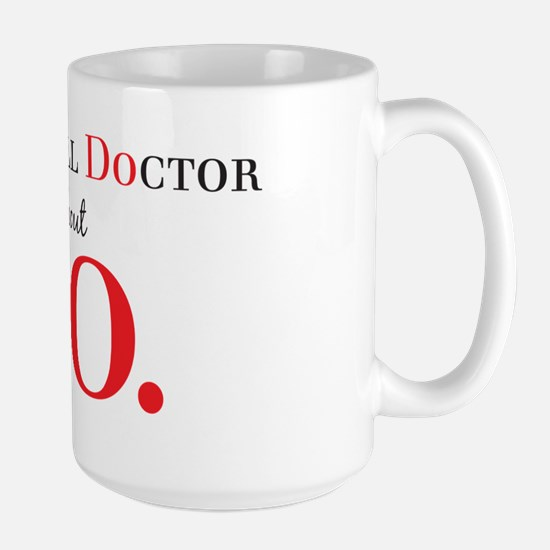 Cant Spell Doctor without D.O. Large Mug