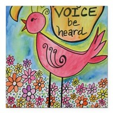"""let your voice be heard Square Car Magnet 3"""" x 3"""""""