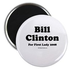 "Bill Clinton for first lady 2.25"" Magnet (10 pack)"