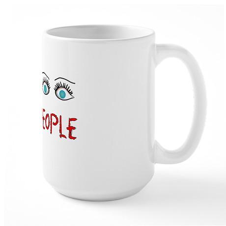 I see crazy people Large Mug
