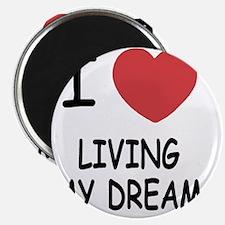 LIVING_MY_DREAM Magnet